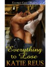 Everything To Lose - Katie Reus