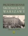 Przedwojenne śródmieście Warszawy. Najpiękniejsze fotografie - Jarosław Zieliński