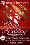 Happy Howlidays: (Five Steamy Holiday Shifter Shorts) - Vivian Wood, Ophelia Bell, Sennah Tate, Cass Reynolds, Maeve Morrick, Amelie Hunt