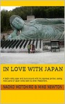In Love with Japan: A Gaijin visits Japan and tours around with his Japanese partner, seeing many parts of Japan rarely seen by other Westerners. - Mike Newton, Naoko Motohiro, Mike Newton