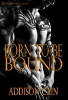 Born to be Bound (Alpha's Claim Book 1) - Addison Cain
