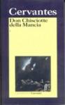 Don Chisciotte della Mancha. Vol. I e II - Dario Puccini, Miguel de Cervantes Saavedra, Letizia Falzone