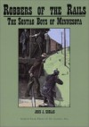 Robbers Of The Rails: The Sontag Boys Of Minnesota - John J. Koblas
