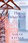 The Other Half by Rayner, Sarah (2014) Paperback - Sarah Rayner