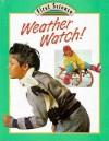 Weather Watch! - Julian Rowe, Molly Perham