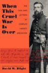 When This Cruel War is Over: The Civil War Letters - Charles Harvey Brewster, David W. Blight
