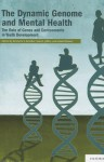 The Dynamic Genome and Mental Health: The Role of Genes and Environments in Youth Development - Kenneth S. Kendler, Sara Jaffee, Daniel Romer