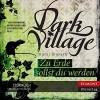 Zu Erde sollst du werden [At the Earth Thou Shalt Be]: Dark Village - Kjetil Johnsen, Janine de Kluidt