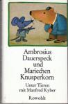 Ambrosius Dauerspeck und Mariechen Knusperkorn. - Manfred Kyber