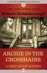 Archie in the Crosshairs (The Nero Wolfe Mysteries) - Robert Goldsborough