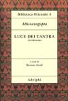 Luce dei Tantra. Tantraloka - Abhinavagupta, Raniero Gnoli