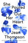 She Poured Out Her Heart - Jean Thompson