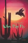 When Pigs Fly - Bob Sanchez