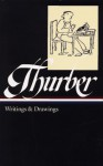 Writings and Drawings (Library of America #90) - James Thurber, Garrison Keillor