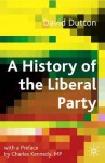 A History of the Liberal Party in the Twentieth Century - David Dutton, Charles Kennedy