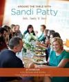 Around the Table with Sandi Patty: Faith, Family & Food - Sandi Patty