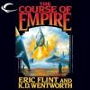 The Course of Empire - Eric Flint, K.D. Wentworth, Chris Patton