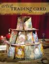 Artist Trading Card Workshop: Create. Collect. Swap. - Bernie Berlin