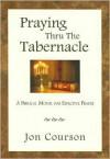 Praying Thru the Tabernacle - Jon Courson