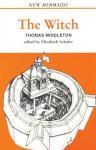 The Witch (New Mermaids) - Thomas Middleton, Elizabeth Shafer