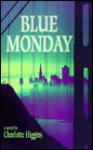 Blue Monday: A novel - Charlotte Higgins