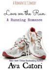 Love on the Run - Ava Catori