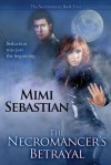 The Necromancer's Betrayal - Mimi Sebastian