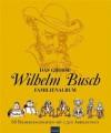 Das große Wilhelm Busch Familienalbum: 88 Bildergeschichten mit 1.500 Abbildungen (German Edition) - Wilhelm Busch