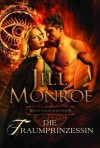Die Traumprinzessin: Royal House of Shadows (German Edition) - Jill Monroe, Justine Kapeller
