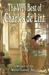 The Very Best of Charles de Lint - Charles de Lint