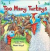 Too Many Turkeys - Linda White, Megan Lloyd