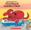 Clifford Takes A Trip - Norman Bridwell