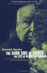 The Dark Side Of Genius: The Life Of Alfred Hitchcock - Donald Spoto
