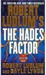 The Hades Factor - Robert Ludlum, Gayle Lynds