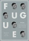 Fugue: A Collection of Contemporary Short Stories - Charles Yu, Gary Budgen, Tracy Fells, Lucy Carroll, Nathaniel Herbert