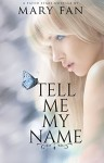 Tell Me My Name (Fated Stars) - Mary Fan