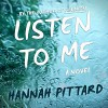 Listen to Me: A Novel - Hannah Pittard, Xe Sands, LLC Dreamscape Media