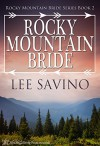 Rocky Mountain Bride (Rocky Mountain Bride Series Book 2) - Lee Savino, Blushing Books