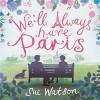 We'll Always Have Paris - Sue Watson, Hachette Audio UK