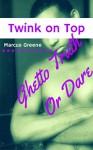 Twink on Top: Ghetto Truth Or Dare - Marcus Greene