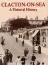Clacton-On-Sea: A Pictorial History - Norman Jacobs