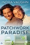 Patchwork Paradise - Indra Vaughn