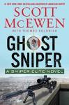 Ghost Sniper: A Sniper Elite Novel - Scott McEwen, Thomas Koloniar