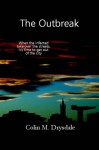 The Outbreak - Colin M. Drysdale
