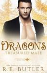 The Dragon's Treasured Mate (Uncontrollable Shift #2) - R.E. Butler