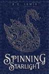 Spinning Starlight - R.C. Lewis