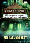 Modern Mythmakers: 35 Interviews with Horror & Science Fiction Writers and Filmmakers - Michael McCarty