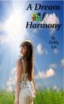 A Dream of Harmony - Debby Lee