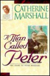 A Man Called Peter: The Story Of Peter Marshall - Catherine Marshall