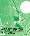 Apart From - M. Kitchell